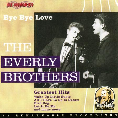 Everly Brothers - Bye Bye Love The Everly Brothers Greatest Hits - Zortam Music