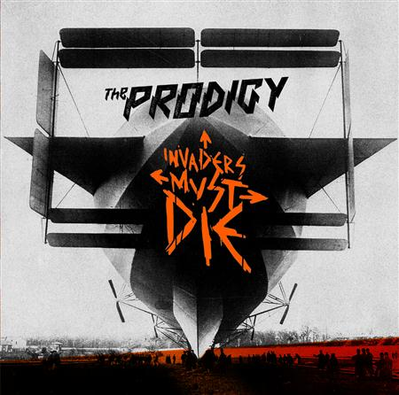 The Prodigy - Invaders Must Die (Demos) - Zortam Music