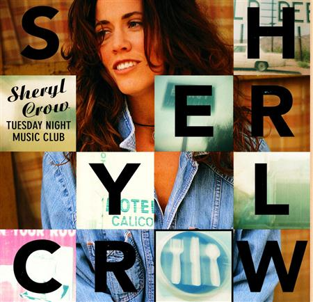 Sheryl Crow - Tuesday Night Music Club - Lyrics2You