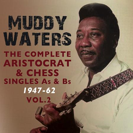 Muddy Waters - The Complete Aristocrat & Chess Singles A
