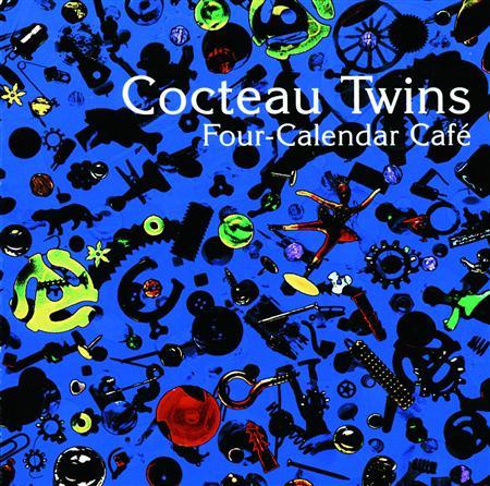 Cocteau Twins - Four-Calendar Cafã© - Zortam Music