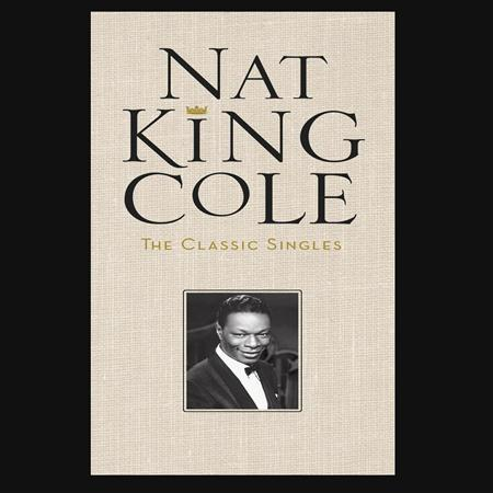 Nat King Cole - The Classic Singles [disc 4] - Zortam Music
