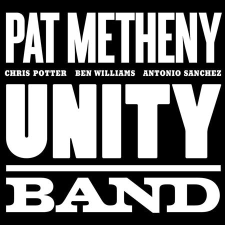 Pat Metheny - Unity Band - Zortam Music