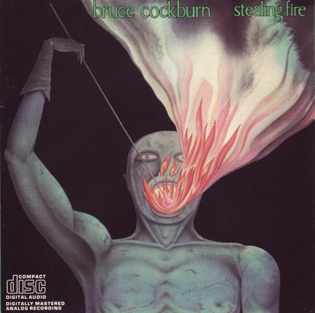 Bruce Cockburn - Stealing Fire - Deluxe Edition [Re-mastered,Bonus Tracks]/Re-mastered,Bonus Tracks - Zortam Music