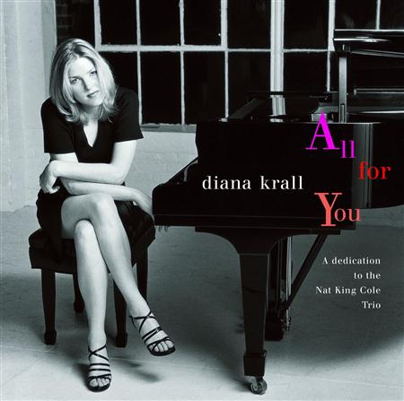 Diana Krall - All For You A Dedication To The Nat King Cole Trio - Zortam Music