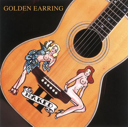 Golden Earring - Naked Ii [live] - Zortam Music