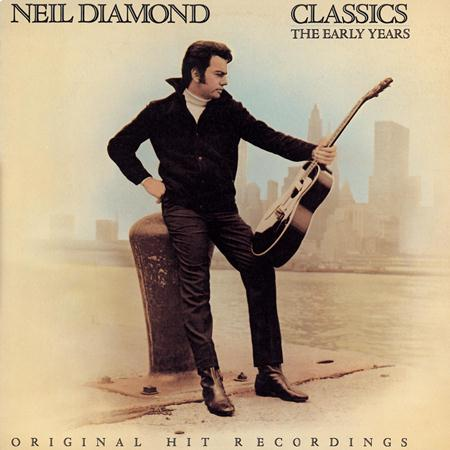 Neil Diamond - 1983- Classics The Early Years [160] - Zortam Music