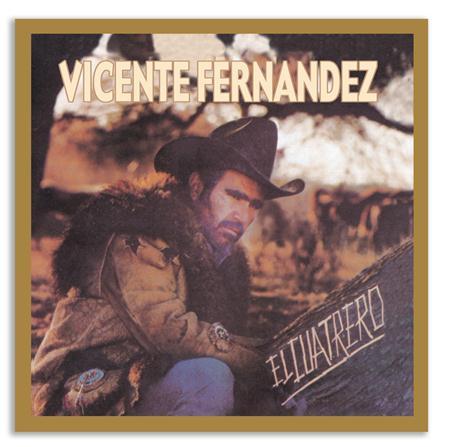 Vicente Fernandez - El Cuatrero - Zortam Music