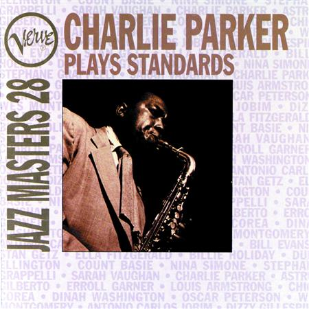 Charlie Parker - Jazz Masters 28 Charlie Parker Plays Standards - Zortam Music