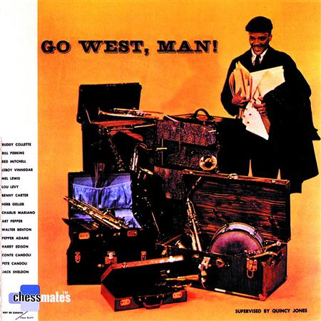 Quincy Jones - Go West, Man! - Lyrics2You