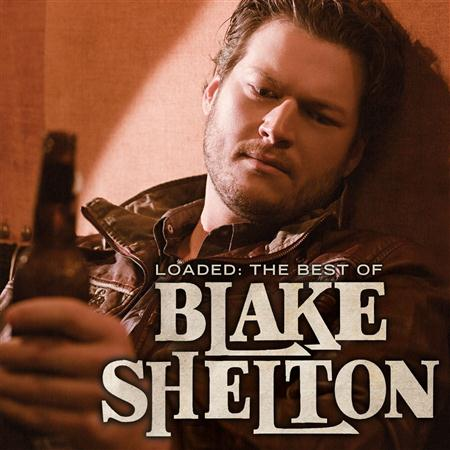 BLAKE SHELTON - Loaded: The Best Of - Zortam Music