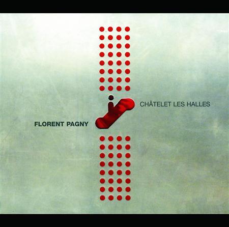 Florent Pagny - Chã¢telet Les Halles - Zortam Music