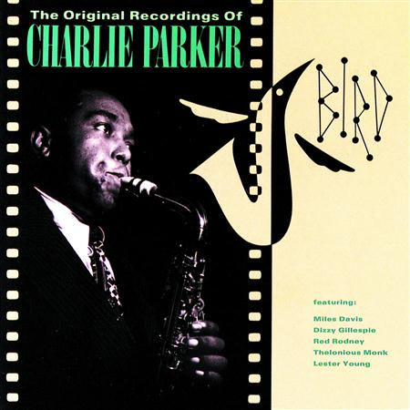 Charlie Parker - Bird The Original Recordings Of Charlie Parker - Zortam Music