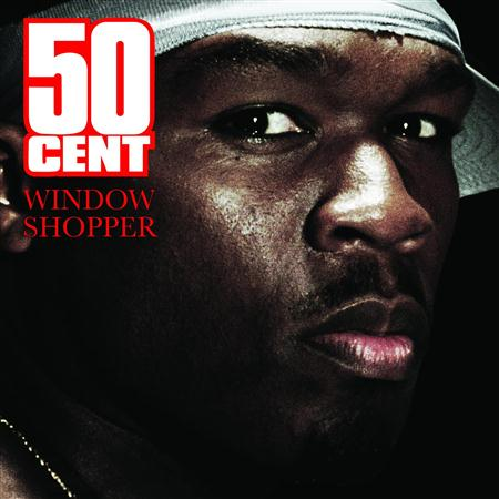 50 Cent - Window Shopper [Single] - Zortam Music