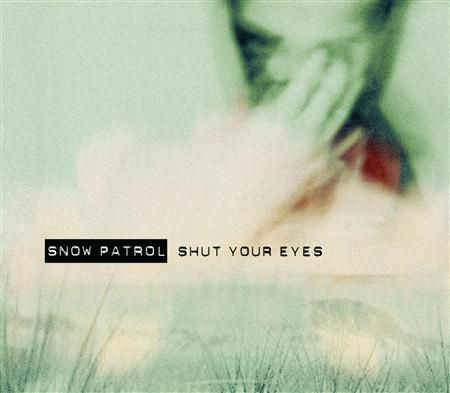 Snow Patrol - Shut Your Eyes Part 2 - Lyrics2You