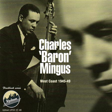 Charles Mingus - Complete 1945-1949 West Coast - Zortam Music