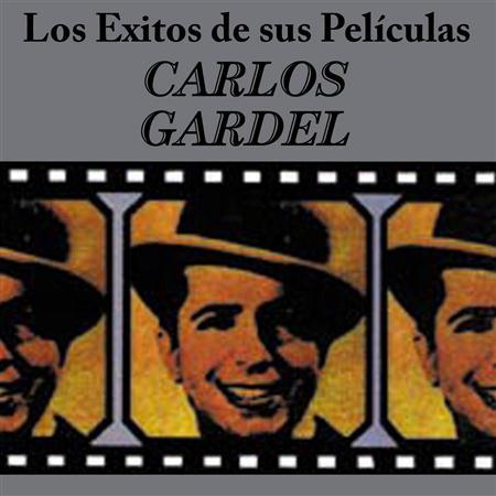 Carlos Gardel - Exitos de Sus Peliculas - Zortam Music