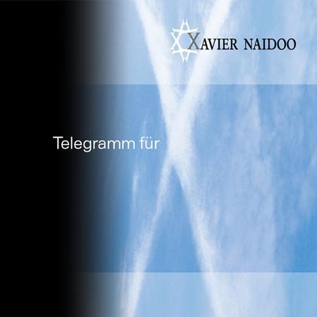 Xavier Naidoo - Telegramm Fã¼r X - Zortam Music