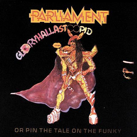 PARLIAMENT - Gloryhallastoopid (Or, Pin The Tail On The Funky) - Zortam Music