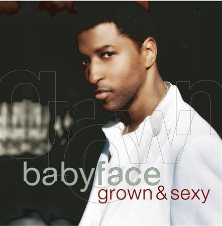 Babyface - Grown   Sexy - Zortam Music