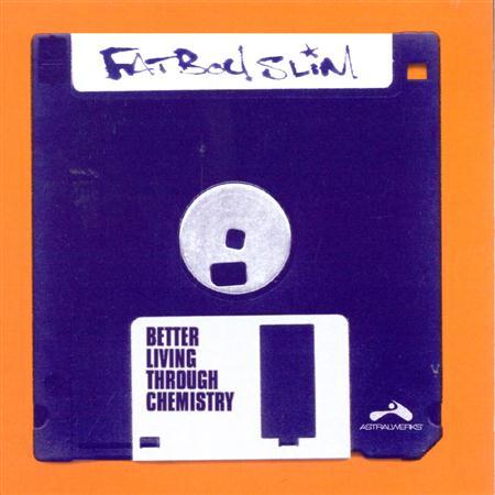 Fat Boy Slim - Better living through chemisty - Zortam Music