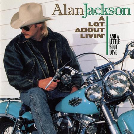 Alan Jackson - A Lot About Livin