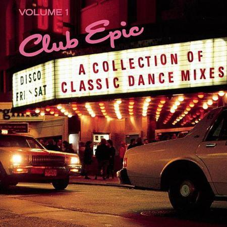 Various Artists - Club Epic, Vol. 1 A Collection Of Classic Dance Mixes - Zortam Music