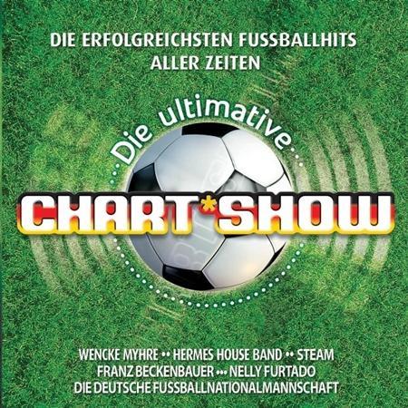 Gloria Gaynor - Die Ultimative Chartshow - Die Erfolgreichsten Fussballhits Aller Zeiten - Zortam Music