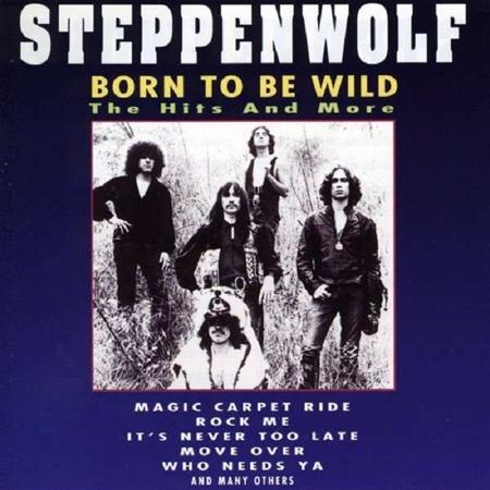 Steppenwolf - Born To Be Wild The Hits & More - Zortam Music