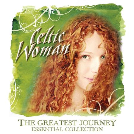 Celtic Woman - The Greatest Journey Essential Collection - Zortam Music