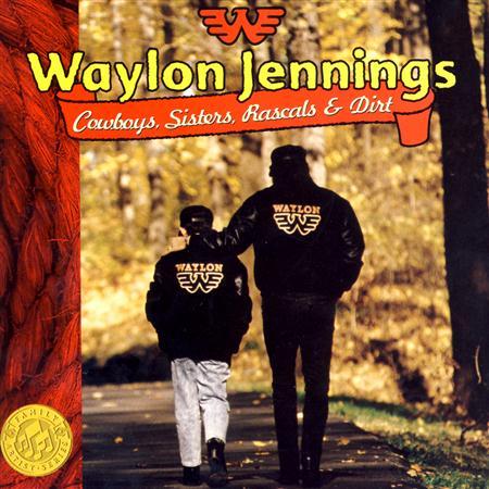 WAYLON JENNINGS - Cowboys, Sisters, Rascals & Dirt - Zortam Music