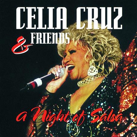 Celia Cruz - Celia Cruz & Friends A Night Of Salsa - Zortam Music