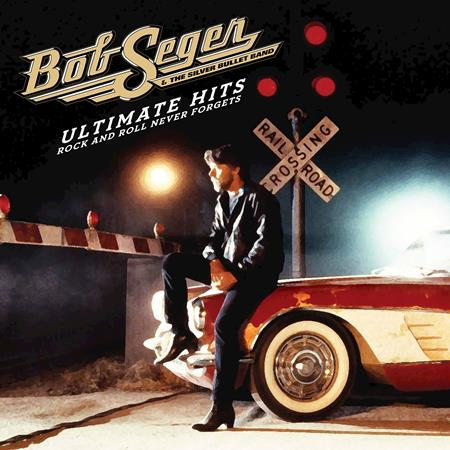 Bob Seger - Ultimate Hits: Rock And Roll Never Forgets Disc 2 - Zortam Music