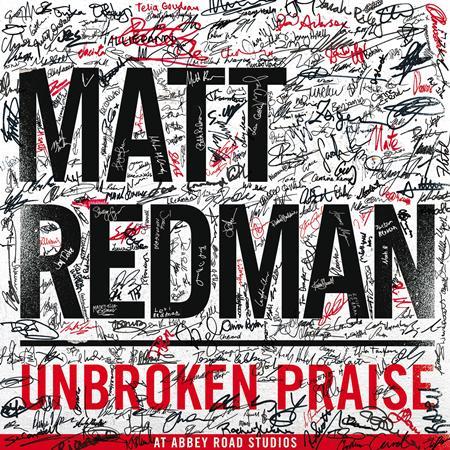 Matt Redman - Unbroken Praise [Live] - Zortam Music