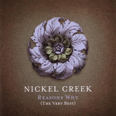 Nickel Creek - Reasons Why The Very Best - Zortam Music