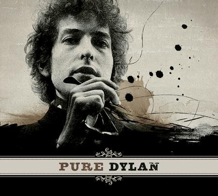 Bob Dylan - Pure Dylan - An Intimate Look At Bob Dylan - Zortam Music