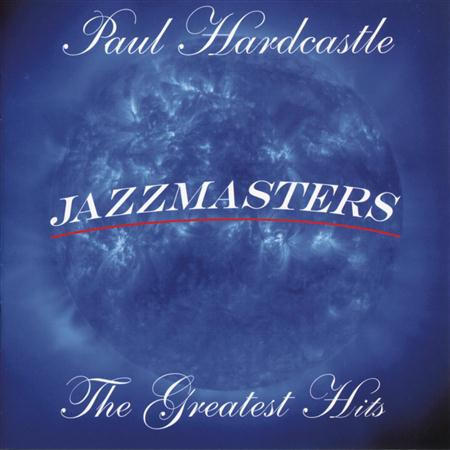 PAUL HARDCASTLE - Jazzmasters Greatest Hits - Zortam Music