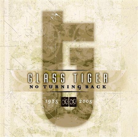 Glass Tiger - No Turning Back 1985-2005 - Zortam Music