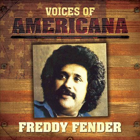 Freddy Fender - Voices of Americana : Freddy Fender - Zortam Music