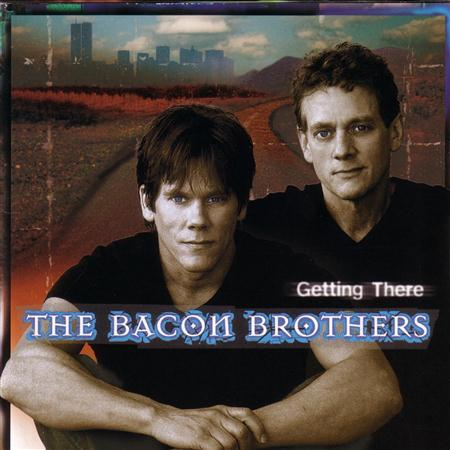 The Bacon Brothers - Getting There - Zortam Music