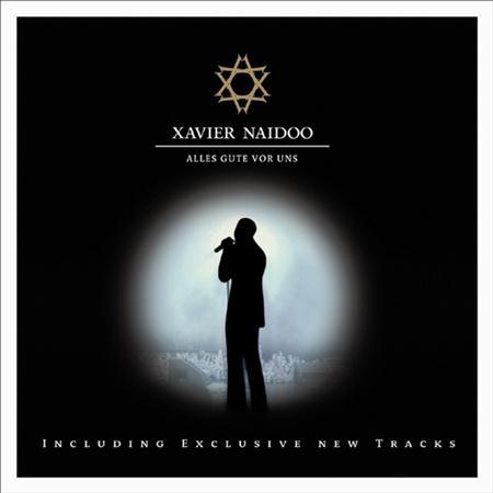 Xavier Naidoo - Alles Gute Vor Uns [disc 2] [live] - Zortam Music