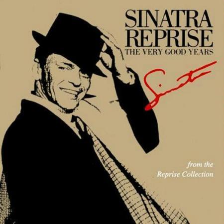 Frank Sinatra - Sinatra Reprise- The Very Good Years - Zortam Music