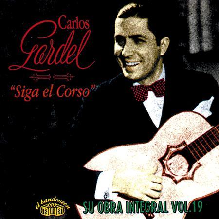 Carlos Gardel - Siga El Corso - Su Obra Integral Vol. 19 - Zortam Music