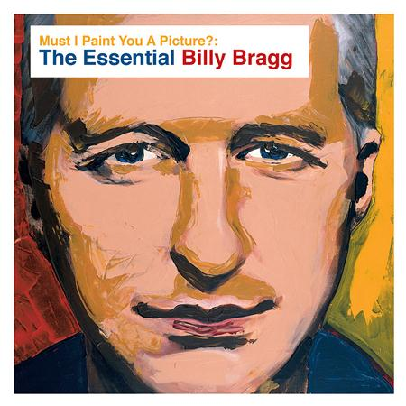 Billy Bragg - Must I Paint You a Picture? The Essential Billy Bragg Disc 2 - Zortam Music