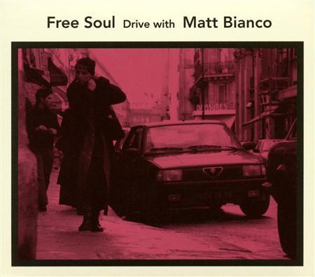 Matt Bianco - Free Soul Drive With Matt Bianco - Zortam Music