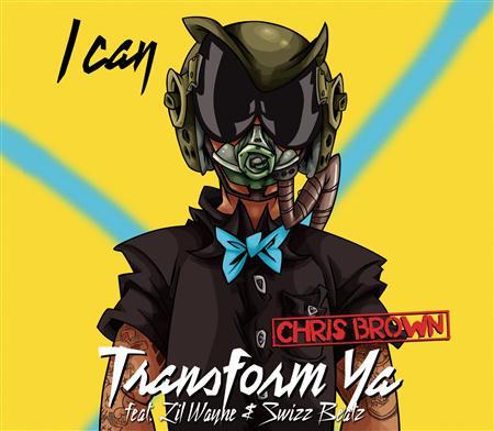 Chris Brown - I Can Transform Ya (Feat. Lil