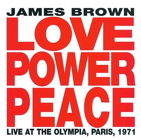 James Brown - Love Power Peace Live At The Olympia, Paris, 1971 - Zortam Music