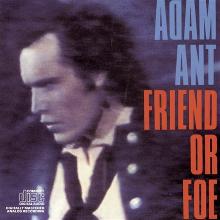 ADAM ANT - Friend Or Foe [2005 Reissue] - Zortam Music