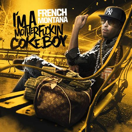 French Montana - Im a Motherfckin Coke Boy - Zortam Music