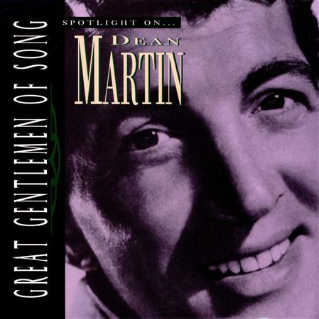 DEAN MARTIN - Great Gentlemen Of Song: Spotlight On... - Zortam Music